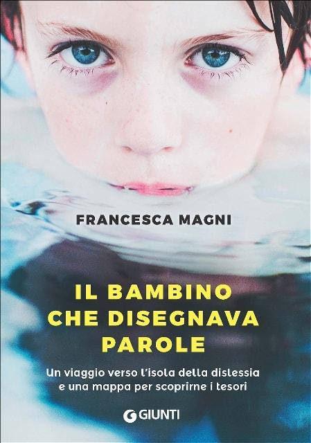 Francesca Magni - Il bambino che disegnava parole