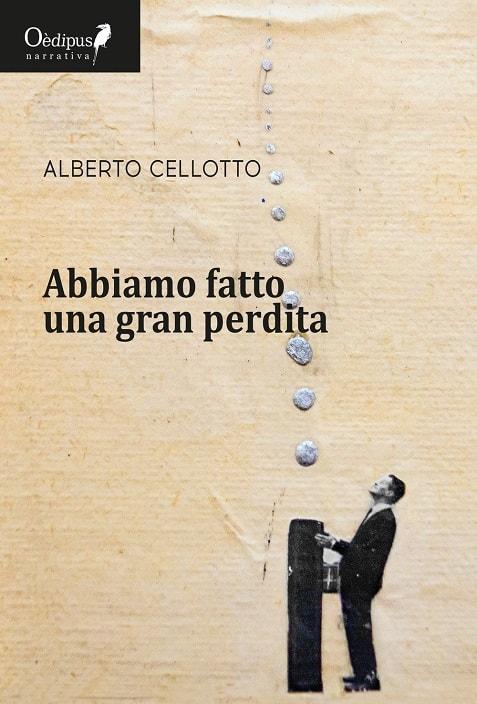Abbiamo fatto una gran perdita di Alberto Cellotto