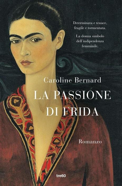La passione di Frida di Caroline Bernard