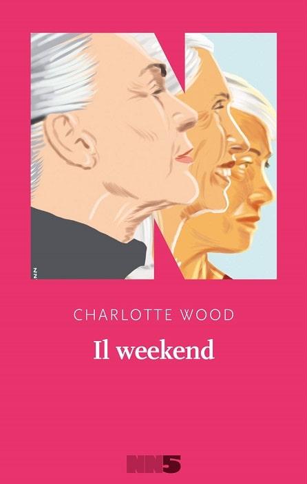 Il weekend di Charlotte Wood
