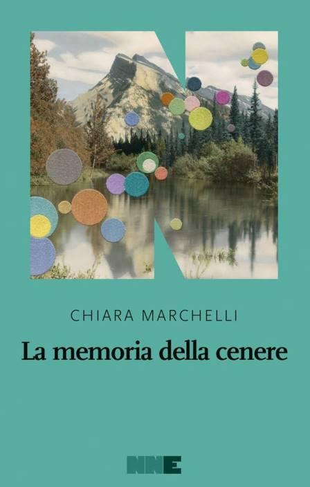 La memoria della cenere di Chiara Marchelli