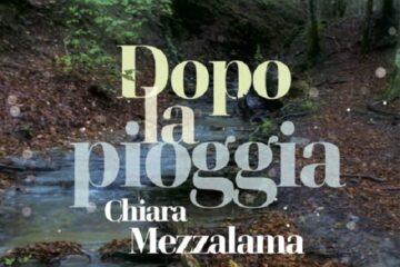 Dopo la pioggia di Chiara Mezzalama