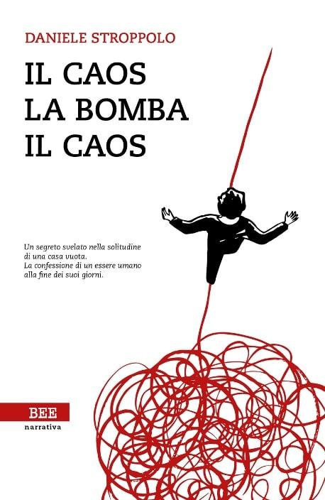 Il caos, la bomba, il caos di Daniele Stroppolo
