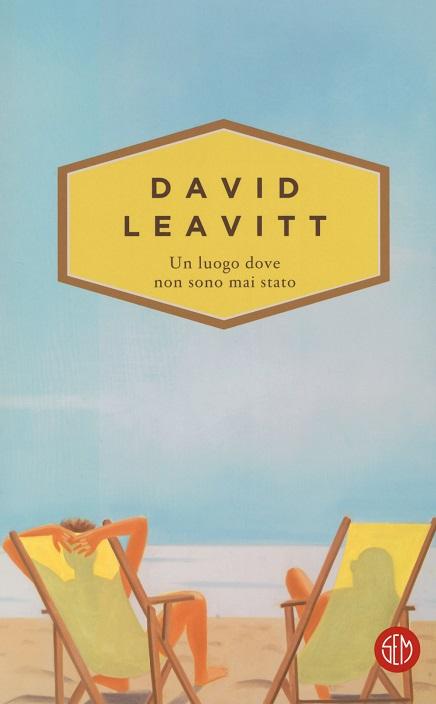 Un luogo dove non sono mai stato di David Leavitt