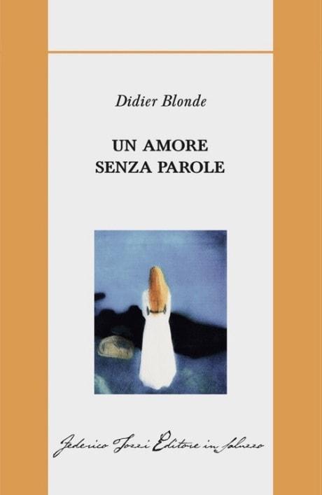 Un amore senza parole di Didier Blonde