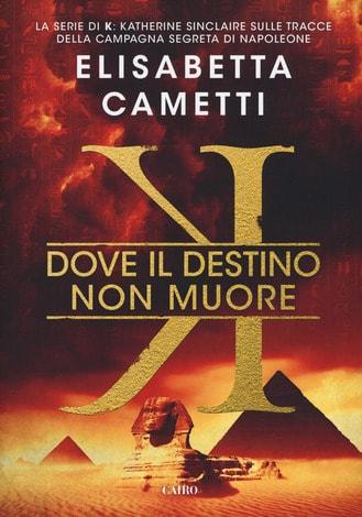 Elisabetta Cametti - Dove il destino non muore