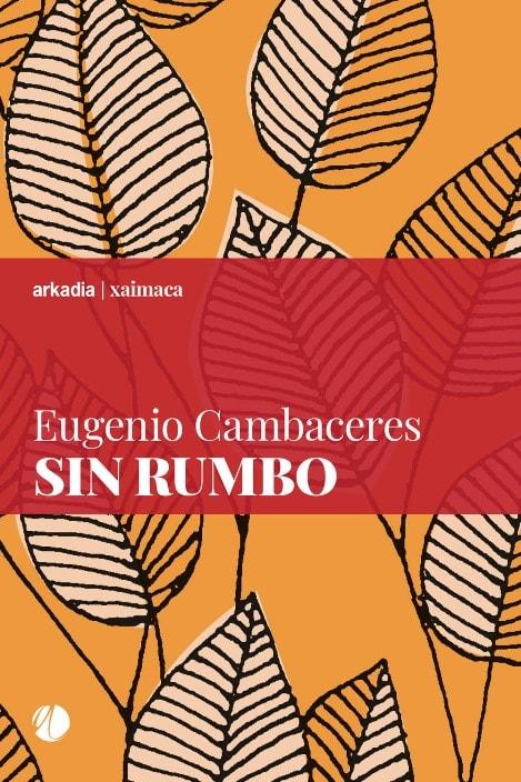 Sin rumbo di Eugenio Cambaceres