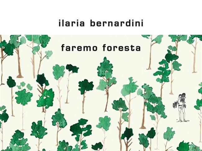 Faremo foresta di Ilaria Bernardini