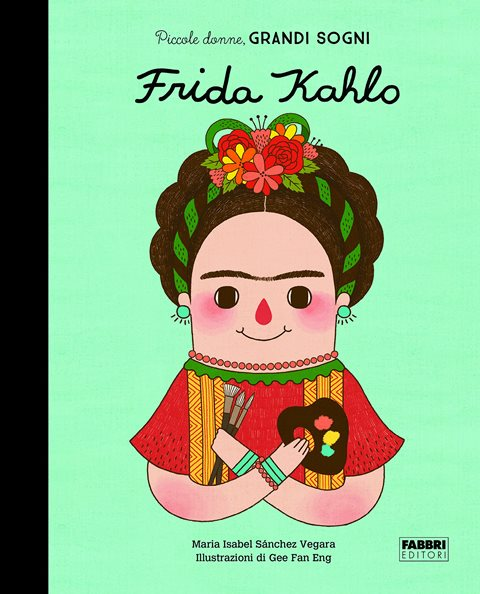Frida Kahlo di Maria Isabel Sánchez Vegara e Gee Fan Eng