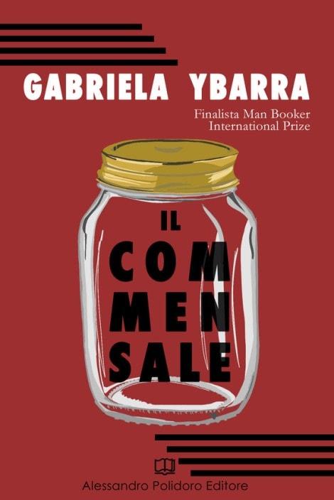 Il commensale di Gabriela Ybarra