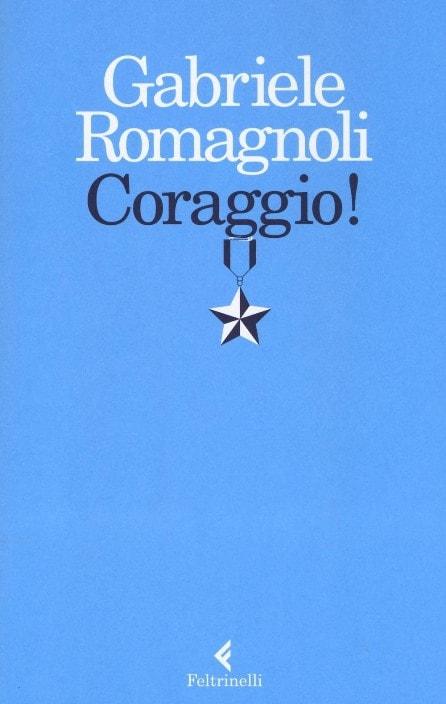 Coraggio! di Gabriele Romagnoli