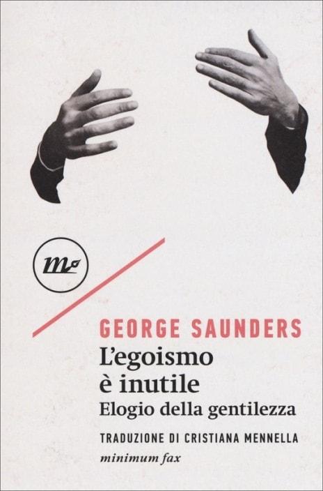L'egoismo è inutile di George Saunders