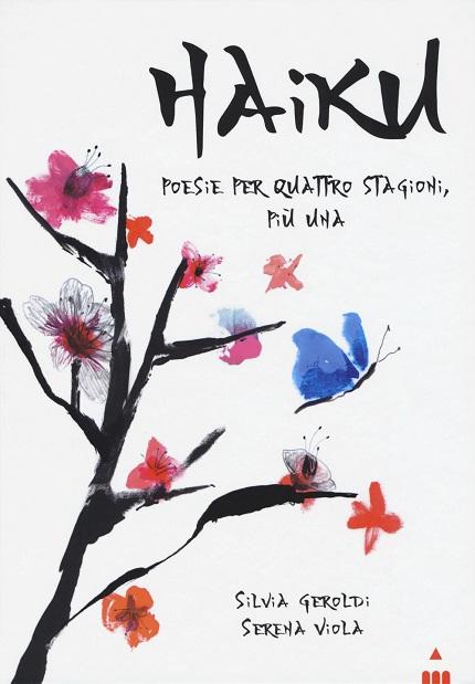 Silvia Geroldi e Serena Viola - Haiku Poesie per quattro stagioni, più una