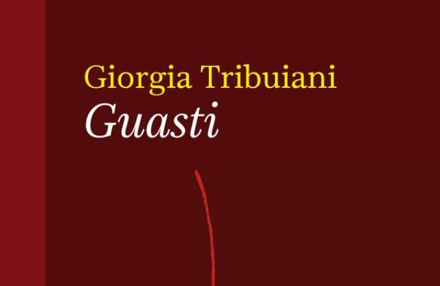 Guasti di Giorgia Tribuiani