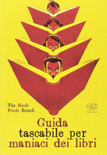 Guida tascabile per maniaci dei libri diThe Book Fools Bunch
