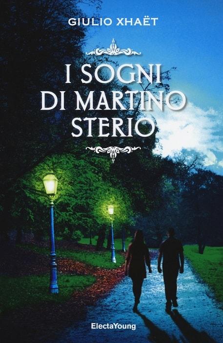 I sogni di Martino Sterio di Giulio Xhaët