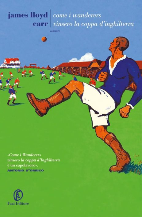 Come i Wanderers vinsero la Coppa d'Inghilterra di James Lloyd Carr