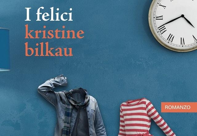 I felici di Kristine Bilkau