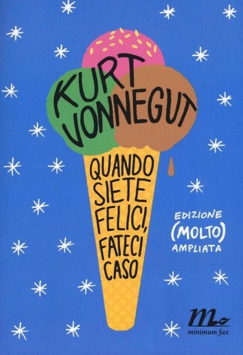 Quando siete felici fateci caso di Kurt Vonnegut