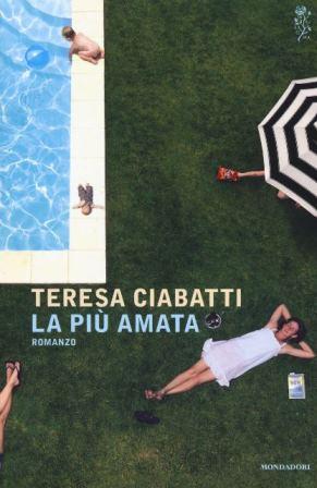 Teresa Ciabatti - La più amata
