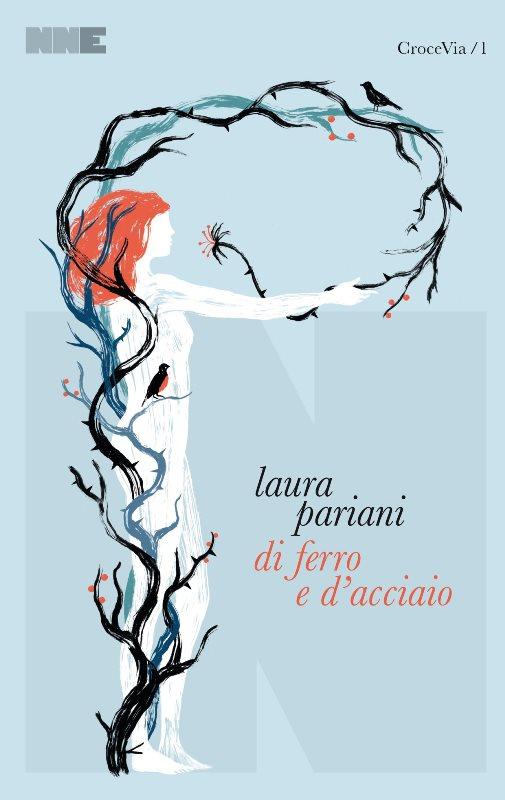 Di ferro e d'acciaio di Laura Pariani