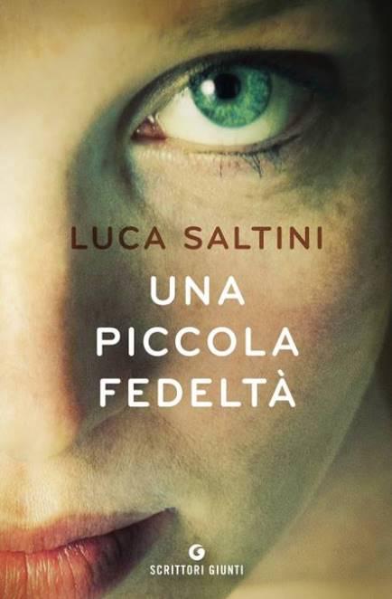 Una piccola fedeltà di Luca Saltini