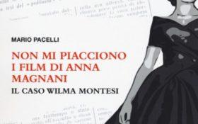Non mi piacciono i film di Anna Magnani di Mario Pacelli