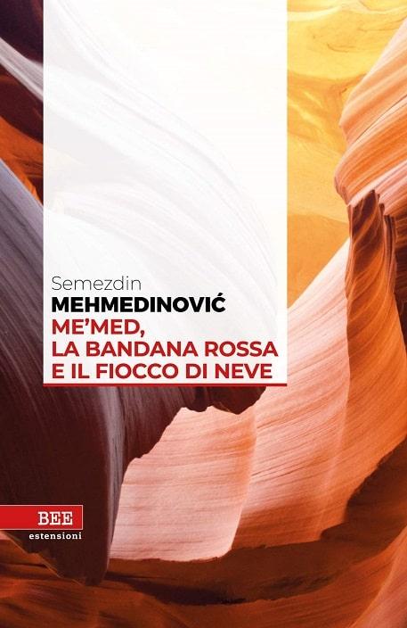 Me'med, la bandana rossa e il fiocco di neve di Semezdin Mehmedinović