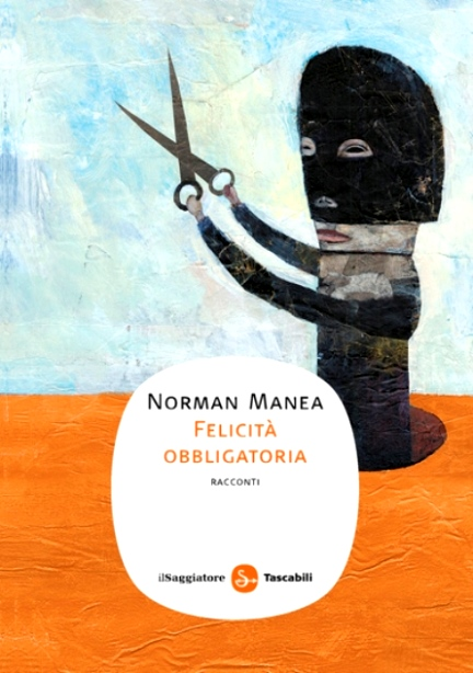 Felicità obbligatoria di Norman Manea