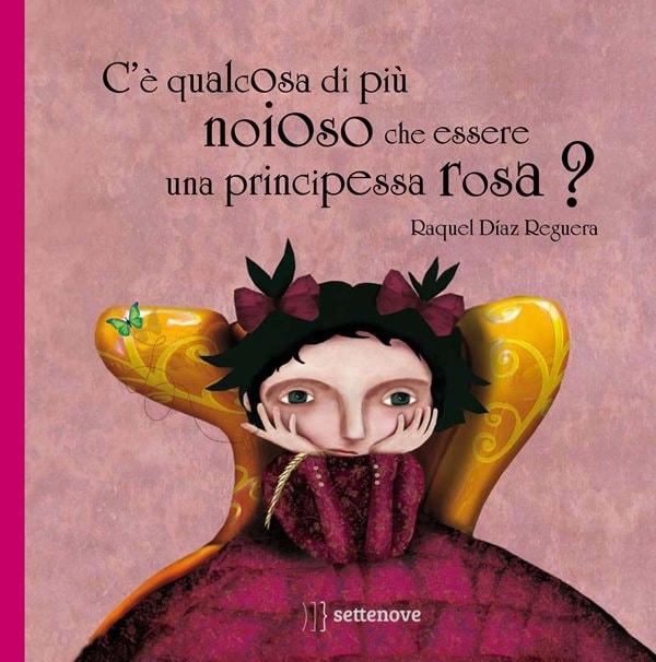 C'è qualcosa di più noioso che essere una principessa rosa? di Raquel Díaz Reguera