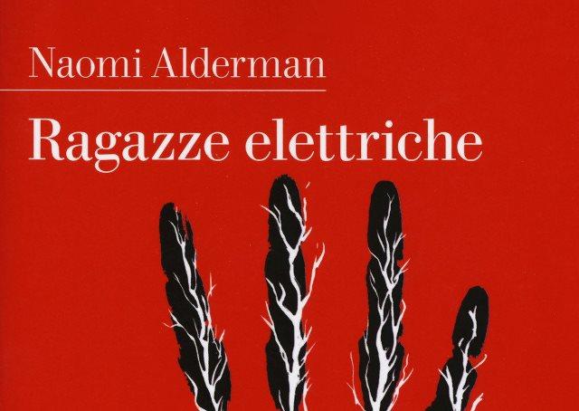 Ragazze elettriche di Naomi Alderman