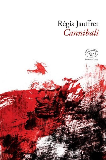 Cannibali di Régis Jauffret