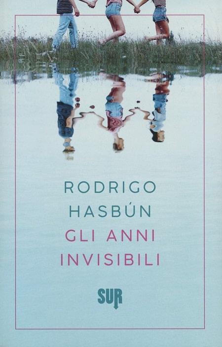 Gli anni invisibili di Rodrigo Hasbún
