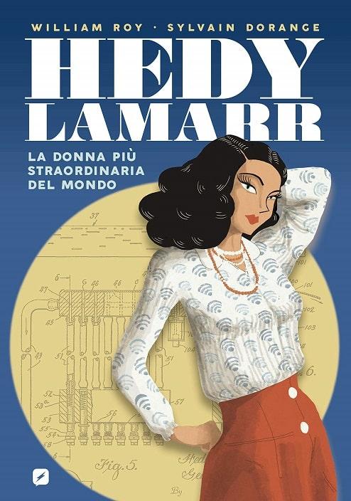 Hedy Lamarr - La donna più straordinaria del mondo di William Roy e Sylvain Dorange