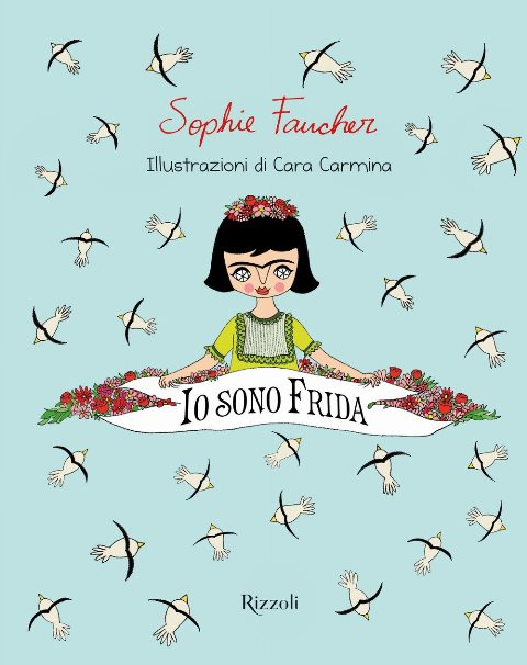 Io sono Frida di Sophie Faucher e Cara Carmina