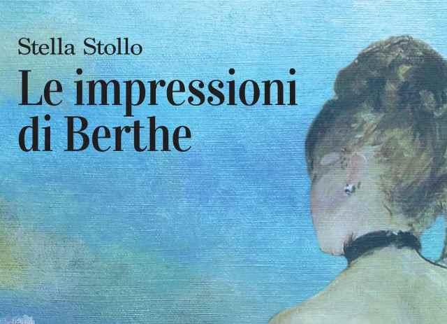 Le impressioni di Berthe di Stella Stollo