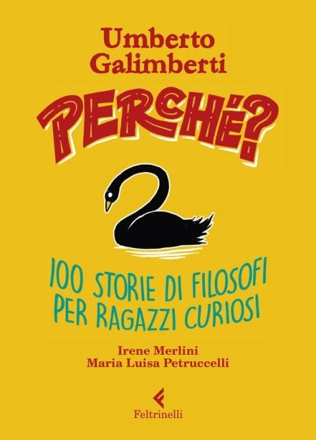 100 storie di filosofi per ragazzi curiosi di Umberto Galimberti, Irene Merlini e Maria Luisa Petruccelli