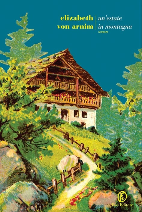 Un'estate in montagna di Elizabeth Von Armin