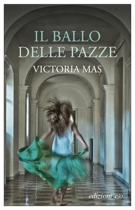 Il ballo delle pazze di Victoria Mas