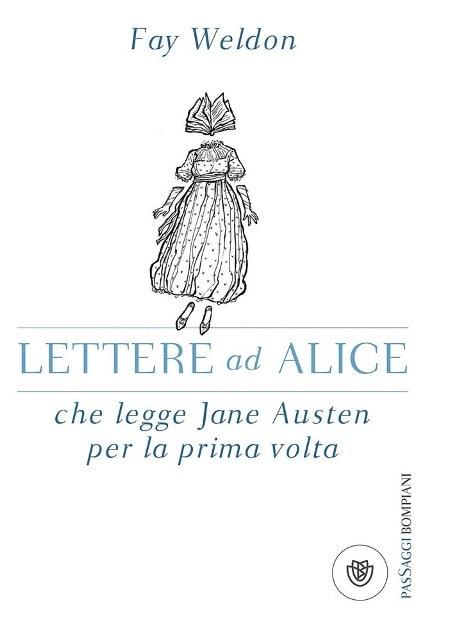 Lettere ad Alice che legge Jane Austen per la prima volta di Fay Weldon